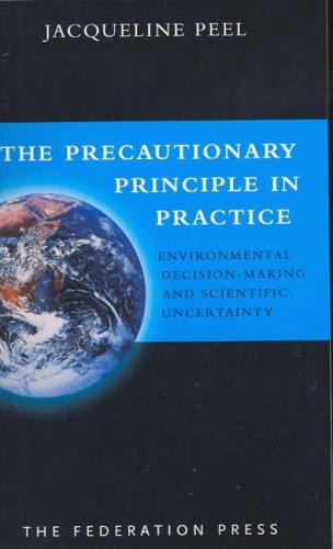 9781862875197: The Precautionary Principle in Practice: Environmental Decision-Making and Scientific Uncertainty (Australian Legal Monographs)