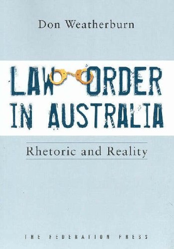 Law and Order in Australia: Rhetoric and Reality (Paperback): Don Weatherburn