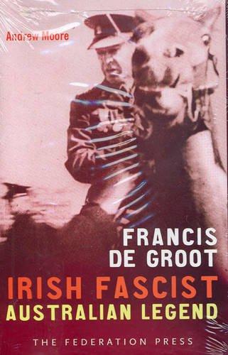 9781862875739: Francis de Groot: Irish Fascist Australian Legend