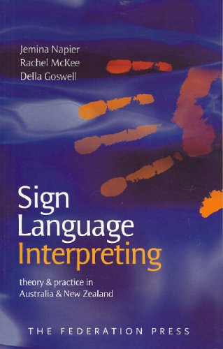 Sign Language Interpreting: Theory and Practice in: Goswell, Della, Locker