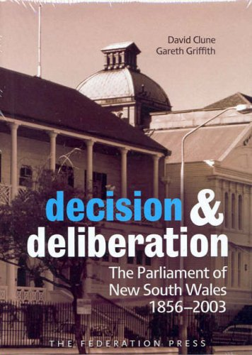 9781862875913: Decision and Deliberation: The Parliament of New South Wales 1856-2003 (NSW Parliamentary Procedure Series)