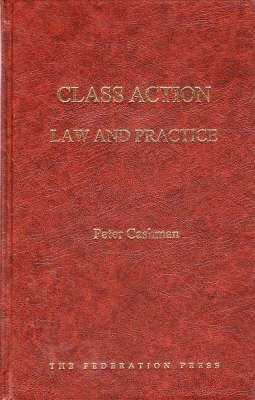 Class Action Law and Practice (Hardback): Peter Cashman