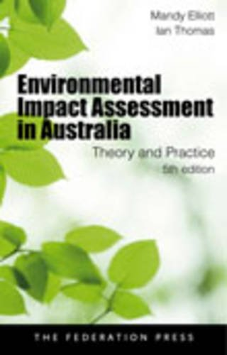 Environmental Impact Assessment in Australia: Theory and Practice (1862877114) by Elliott, Mandy; Thomas, Ian