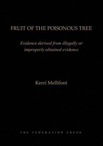 Fruit of the Poisonous Tree (Hardcover): Kerri Mellifont