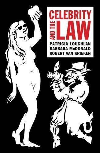 Celebrity and the Law (Paperback): Patricia Loughlan, Barbara McDonald, Robert Van Krieken