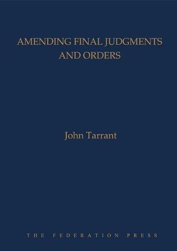 Amending Final Judgments and Orders (Hardback): John Tarrant