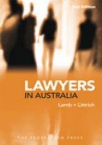 Lawyers in Australia (Paperback): Ainslie Lamb, John Littrich, Karina Murray