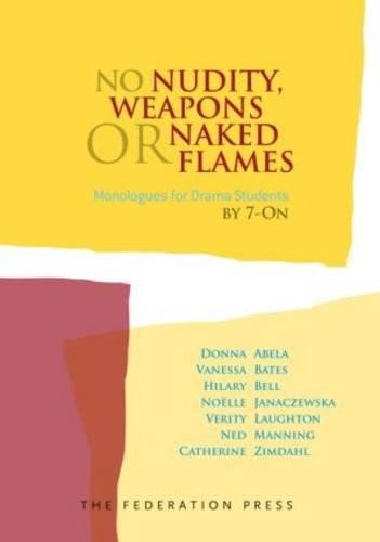 9781862878778: No Nudity, Weapons or Naked Flames: Monologues for Drama Students
