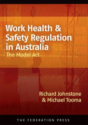 Work Health and Safety Regulation in Australia: Richard Johnstone, Michael