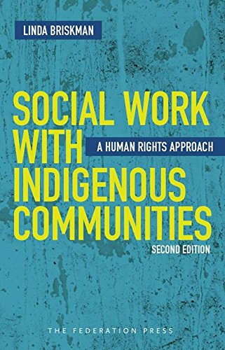 Social Work with Indigenous Communities: A human rights approach: Briskman, Linda