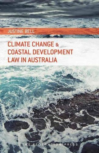 Climate Change and Coastal Development Law in Australia: Justine Bell