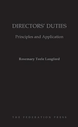 Directors Duties: Principles and Application (Hardback): Dr. Rosemary Teele Langford