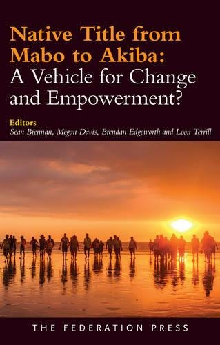 Native Title from Mabo to Akiba: A Vehicle for Change and Empowerment? (Paperback)