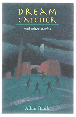 Dream Catcher Stories DREAM CATCHER and Other Stories by Allan Baillie Omnibus Books 39
