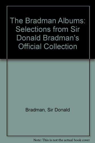 9781863020527: The Bradman Albums: Selections from Sir Donald Bradman's Official Collection
