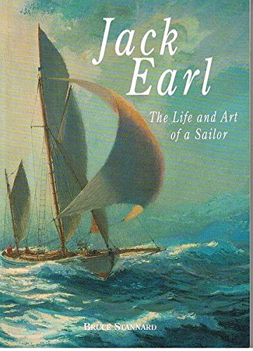 Jack Earl: The Life and Art of a Sailor (1863021760) by Bruce Stannard
