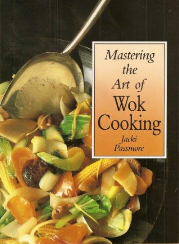 9781863021869: Mastering the Art of Wok Cooking