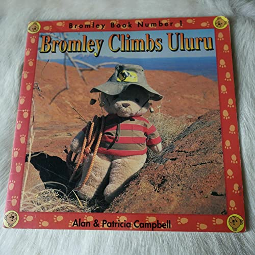 9781863023238: Bromley Climbs Uluru (Bromley Bear's Aussie Adventures)