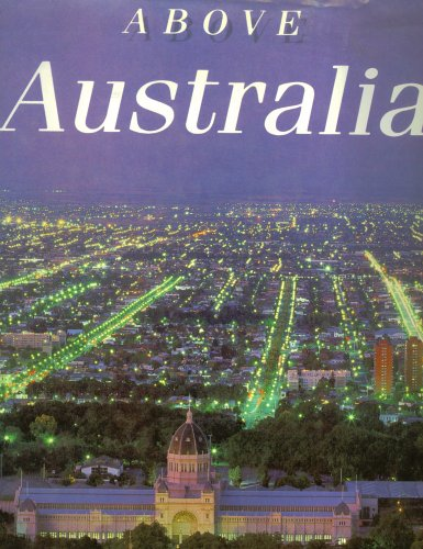 9781863024013: Above Australia: A Salute to Our Cities
