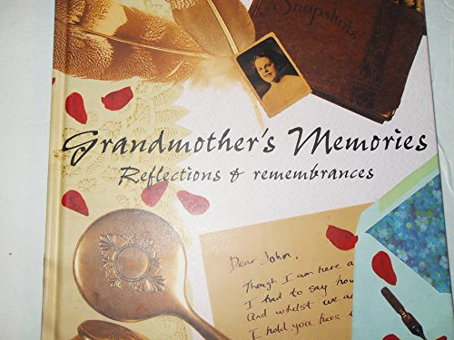 GRANDMOTHER'S MEMORIES. REFLECTIONS & REMEMBRANCES. (1863026193) by Deborah Latimer