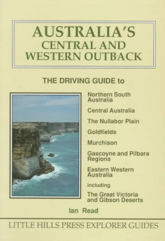 9781863150613: Australia's Central and Western Outback: The Driving Guide