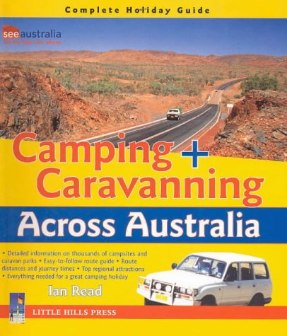 9781863152075: Camping and Caravanning Across Australia (Australian Travel)