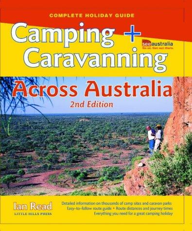 9781863152280: Camping and Caravanning Across Australia (See Australia)