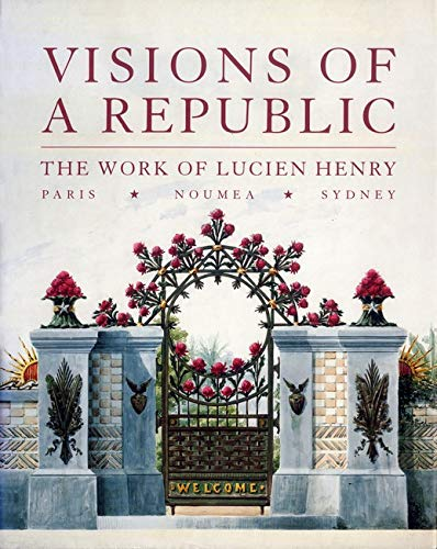 Visions of a Republic : The Work of Lucien Henry