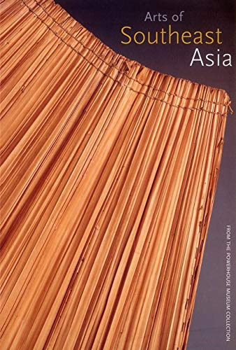Arts Of Southeast Asia: from the Powerhouse Museum collection