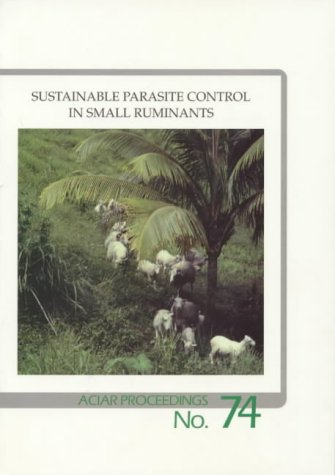 Sustainable Parasite Control in Small Ruminants. An International Workshop Sponsored By ACIAR and ...