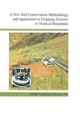 New Soil Conservation Methodology and Application to Cropping Systems in Tropical Steeplands. A C...