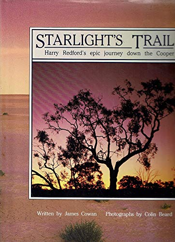 Starlight's Trail (9781863250429) by Cowan, James