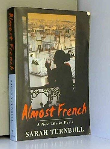 9781863252850: Almost French - A New Life In Paris