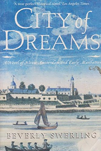 9781863252904: City of dreams: A novel of Nieuw Amsterdam and early Manhattan