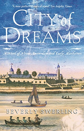 9781863252911: City of dreams: A novel of Nieuw Amsterdam and early Manhattan