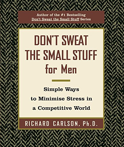 9781863253109: [ DON'T SWEAT THE SMALL STUFF FOR MEN: SIMPLE WAYS TO MINIMIZE STRESS[ DON'T SWEAT THE SMALL STUFF FOR MEN: SIMPLE WAYS TO MINIMIZE STRESS ] BY CARLSON, RICHARD ( AUTHOR )SEP-05-2001 PAPERBACK ] Don't Sweat the Small Stuff for Men: Simple Ways to Minimize Stress[ DON'T SWEAT THE SMALL STUFF FOR MEN: SIMPLE WAYS TO MINIMIZE STRESS ] By Carlson, Richard ( Author )Sep-05-2001 Paperback By Carlson, Richard ( Author ) Sep-2001 [ Paperback ]