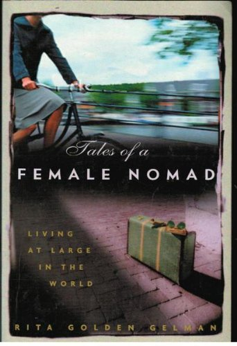 9781863253239: Tales Of A Female Nomad - Living At Large In The World