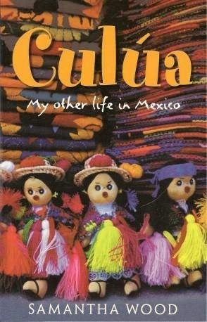 9781863253659: Culua: My Other Life in Mexico