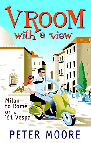 9781863254144: Vroom with a View : Milan to Rome on a '61 Vespa