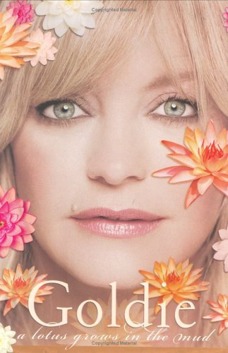9781863254205: Goldie Hawn: A Lotus Grows in The Mud