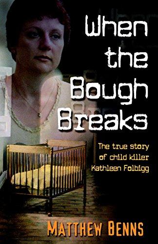 9781863254236: When the Bough Breaks: The True Story of Child Killer Kathleen Folbigg