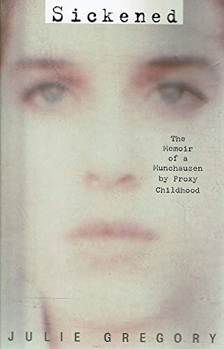 9781863254250: Sickened: Memoir of a Munchausen by Proxy