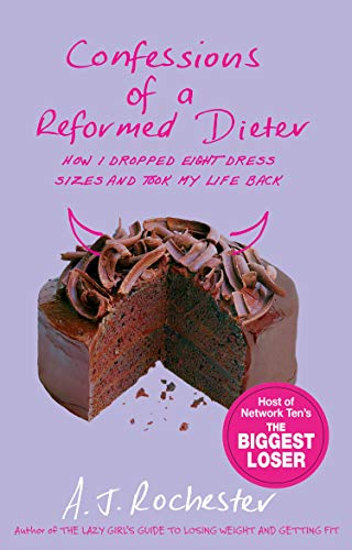 9781863254311: Confessions of a Reformed Dieter: How I Dropped Eight Dress Sizes and Took My Life Back