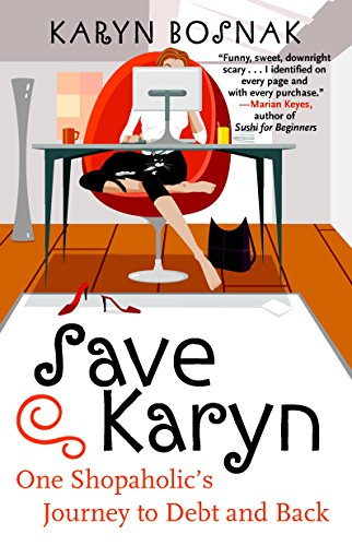 9781863254410: Save Karyn: One Shopaholic's Journey to Debt and Back