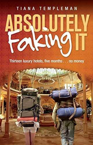 9781863254649: Absolutely Faking It : Thirteen Luxury Hotels, Five Months . No Money