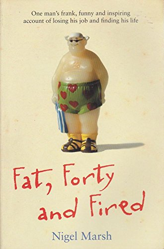 9781863255011: Fat, Forty and Fired