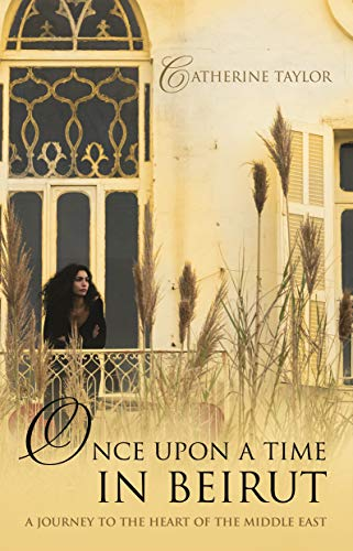 9781863255202: Once Upon a Time in Beirut: A Journey to the Heart of Hte Middle East