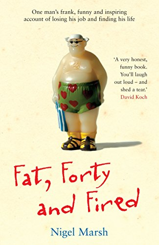 9781863255530: Fat, Forty and Fired