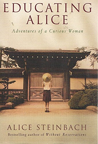 9781863255646: Educating Alice - Adventures Of A Curious Woman