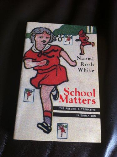 School Matters - the Preshil Alternative In: Manomi Rosh White